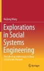 Explorations in Social Systems Engineering: The Life of an Intellectual in China (1925 to the Present) Cover Image