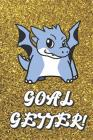 Goal Getter: Live Your Life Motivational Journal with Blue Dragon Art Design and Gold Glitter Effect Background. Inspirational Cove Cover Image