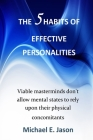 The 5 Habits of Effective Personalities: Effective people are not easily influenced by others people's Habit. They pay attention to other people. Howe Cover Image
