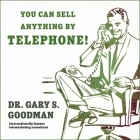 You Can Sell Anything by Telephone!: Updated and Expanded Audio Edition Cover Image