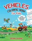 Vehicles Coloring Book for Kids Ages 2-4 / 4-6: Coloring Book with Trains, Cars, Trucks, Planes, Excavators, Boats and many more (Winner 2021) Cover Image