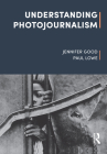 Understanding Photojournalism Cover Image