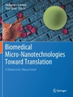 Biomedical Micro-Nanotechnologies Toward Translation: A Tribute to Dr. Mauro Ferrari Cover Image