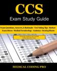 CCS Exam Study Guide - 2018 Edition: 100 Certified Coding Specialist Practice Exam Questions & Answers, Tips to Pass the Exam, Medical Terminology, Co Cover Image