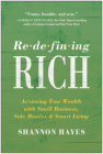 Redefining Rich: Achieving True Wealth with Small Business, Side Hustles, and Smart Living Cover Image