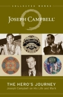 The Hero's Journey: Joseph Campbell on His Life and Work (Collected Works of Joseph Campbell) Cover Image