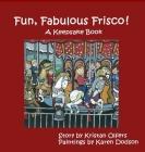 Fun, Fabulous Frisco! Cover Image