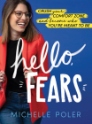 Hello, Fears: Crush Your Comfort Zone and Become Who You're Meant to Be Cover Image