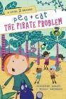Peg + Cat: The Pirate Problem: A Level 2 Reader Cover Image