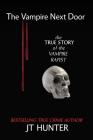 The Vampire Next Door: The True Story of the Vampire Rapist Cover Image