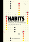 Habits: A 12-Week Journal to Change Your Habits, Track Your Progress, and Achieve Your Goals Cover Image