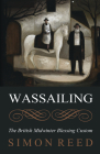 Wassailing: The British Midwinter Blessing Custom Cover Image