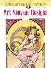 Creative Haven Art Nouveau Designs Coloring Book (Creative Haven Coloring Books) Cover Image