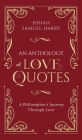An Anthology of Love Quotes: A Philosopher's Journey Through Love Cover Image