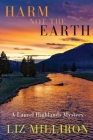 Harm Not the Earth: A Laurel Highlands Mystery Cover Image