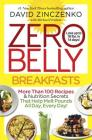 Zero Belly Breakfasts: More Than 100 Recipes & Nutrition Secrets That Help Melt Pounds All Day, Every Day!: A Cookbook Cover Image