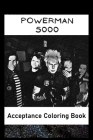 Acceptance Coloring Book: Awesome Powerman 5000 inspired coloring book for aspiring artists and teens. Both Fun and Educational. Cover Image