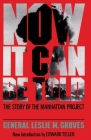 Now It Can Be Told: The Story Of The Manhattan Project Cover Image