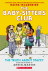 The Truth About Stacey (The Baby-Sitters Club Graphic Novel #2): A Graphix Book (Revised edition): Full-Color Edition (The Baby-Sitters Club Graphix #2) Cover Image