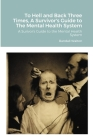 To Hell and Back Three Times: A Surivor's Guide to the Mental Health System Cover Image