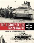 The History of the Panzerwaffe: Volume 3: The Panzer Division Cover Image