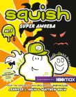 Squish #1: Super Amoeba Cover Image