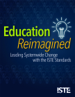 Education Reimagined: Leading Systemwide Change with the Iste Standards Cover Image