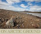 On Arctic Ground: Tracking Time Through Alaska's National Petroleum Reserve Cover Image