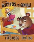 Craeeme, Ricitos Es Genial!: El Cuento de Los Tres Osos Contado Por Bebae Oso Cover Image