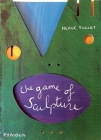 The Game of Sculpture (Tullet Game Series) Cover Image