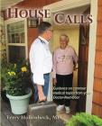 House Calls: Guidance on Common Medical Topics from Your Doctor-Next-Door Cover Image