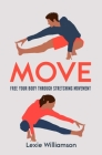 Move: Free your Body Through Stretching Movement Cover Image
