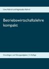 Betriebswirtschaftslehre kompakt: Grundlagen und Übungsaufgaben Cover Image