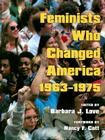 Feminists Who Changed America, 1963-1975 Cover Image