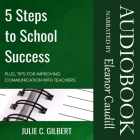 5 Steps to School Success: Plus, Tips for Improving Communication with Teachers Cover Image