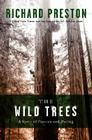 The Wild Trees: A Story of Passion and Daring Cover Image