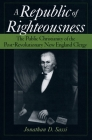 A Republic of Righteousness: The Public Christianity of the Post-Revolutionary New England Clergy (Religion in America) Cover Image