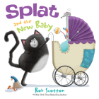 Splat the Cat: Splat and the New Baby Cover Image