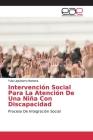 Intervención Social Para La Atención De Una Niña Con Discapacidad Cover Image