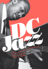 DC Jazz: Stories of Jazz Music in Washington, DC Cover Image