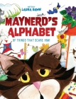 Maynerd's Alphabet of Things that Scare Him! Cover Image