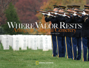 Where Valor Rests: Arlington National Cemetery Cover Image