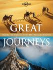 Great Journeys: Travel the World's Most Spectacular Routes Cover Image