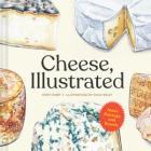 Cheese, Illustrated: Notes, Pairings, and Boards Cover Image