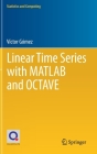 Linear Time Series with MATLAB and Octave (Statistics and Computing) Cover Image