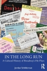 In the Long Run: A Cultural History of Broadway's Hit Plays Cover Image