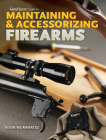 Gun Digest Guide to Maintaining & Accessorizing Firearms Cover Image