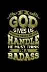 If God Gives Us What We Can Handle He Thinks I'm A Badass: Surgery Recovery Ruled Notebook 6x9 100 Pages Cover Image