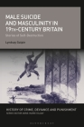 Male Suicide and Masculinity in 19th-Century Britain: Stories of Self-Destruction (History of Crime) Cover Image
