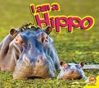 Hippopotamus (I Am (Av2 Weigl)) Cover Image
